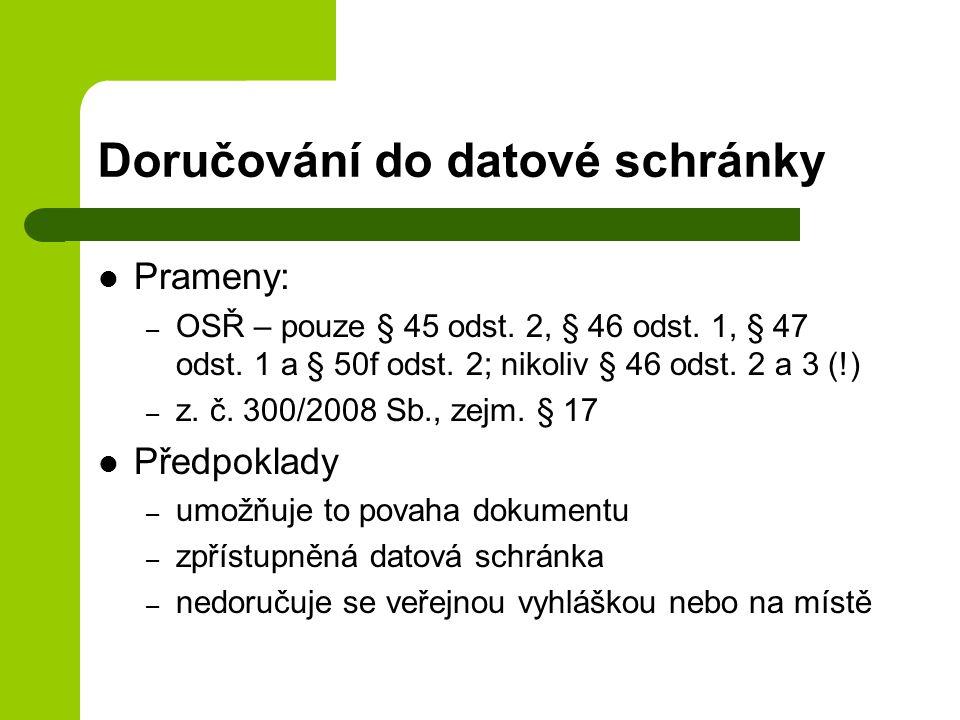 Doručování do datové schránky Prameny: – OSŘ – pouze § 45 odst.