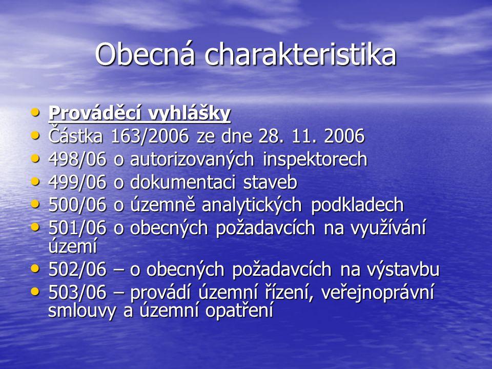 Obecná charakteristika Částka 170/2006 ze dne 5.12.
