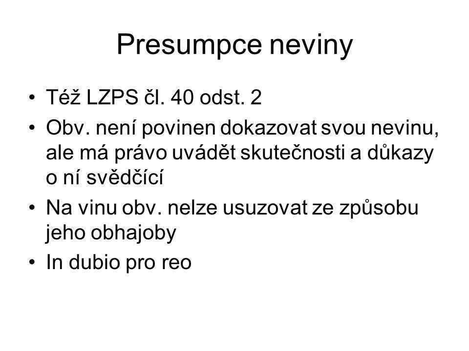 Presumpce neviny Též LZPS čl.40 odst. 2 Obv.