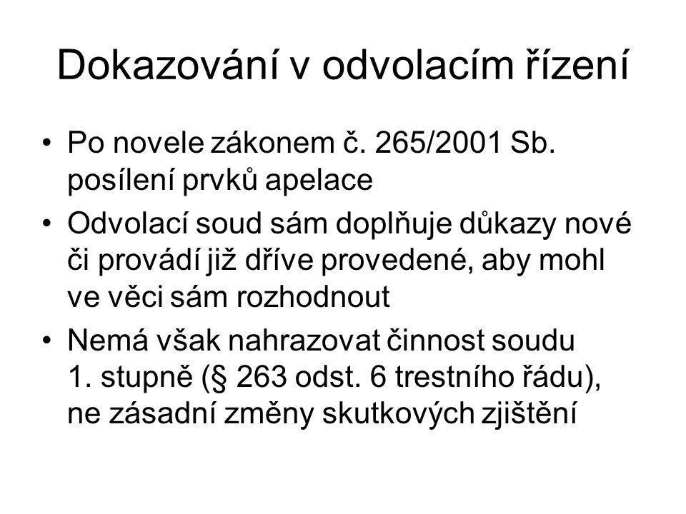 Dokazování v odvolacím řízení Po novele zákonem č.