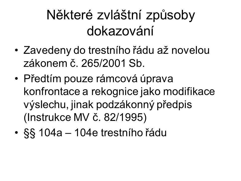 Zavedeny do trestního řádu až novelou zákonem č.265/2001 Sb.