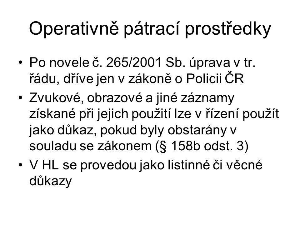 Operativně pátrací prostředky Po novele č.265/2001 Sb.