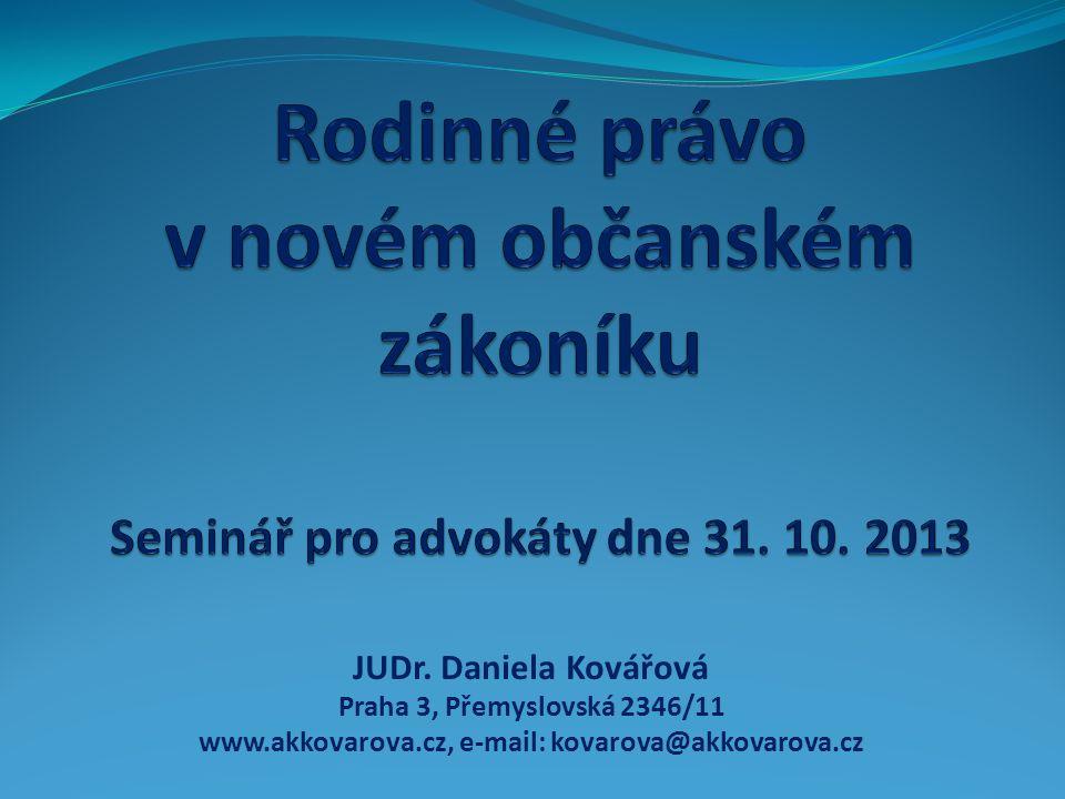 JUDr. Daniela Kovářová Praha 3, Přemyslovská 2346/11 www.akkovarova.cz, e-mail: kovarova@akkovarova.cz