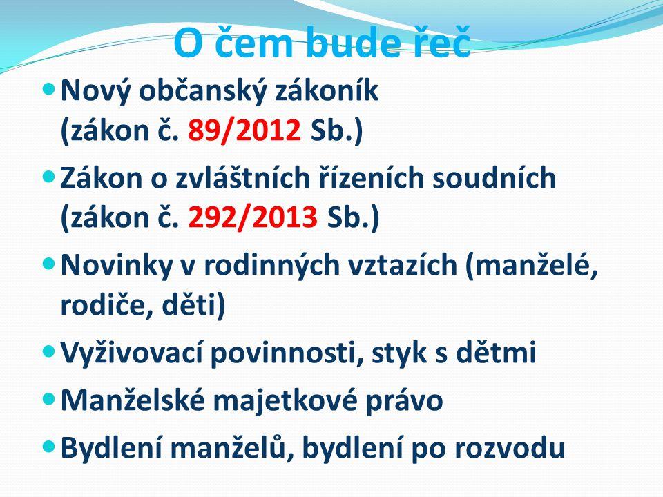 O čem bude řeč Nový občanský zákoník (zákon č.