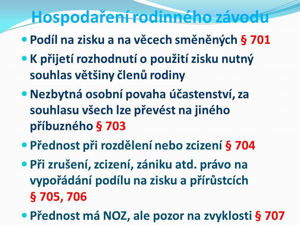 Hospodaření rodinného závodu Podíl na zisku a na věcech směněných § 701 K přijetí rozhodnutí o použití zisku nutný souhlas většiny členů rodiny Nezbyt