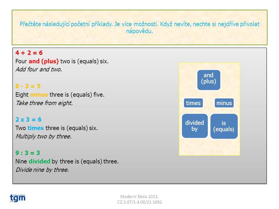 Jak se anglicky počítá V učebnicích to najdete jen málokdy. Zkuste si spojit dvojice: