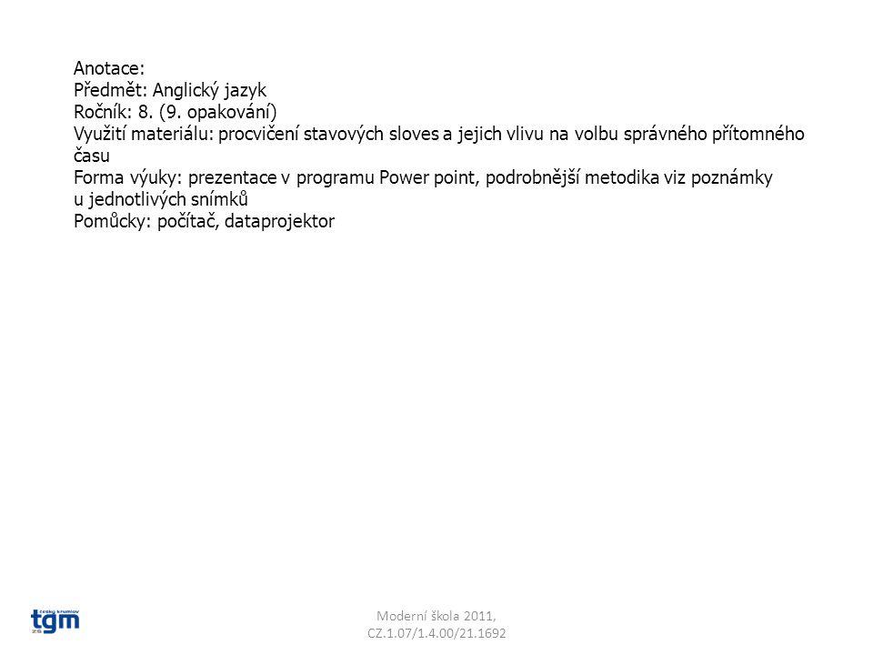 Jazyk a jazyková komunikace Cizí jazyk Slovní zásoba Stavová slovesa VY_22_INOVACE_15 Sada 3 Základní škola T. G. Masaryka, Český Krumlov, T. G. Masar