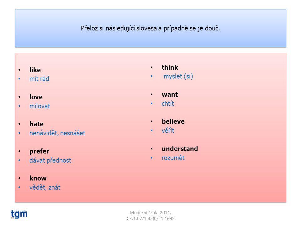 Anotace: Předmět: Anglický jazyk Ročník: 8. (9. opakování) Využití materiálu: procvičení stavových sloves a jejich vlivu na volbu správného přítomného