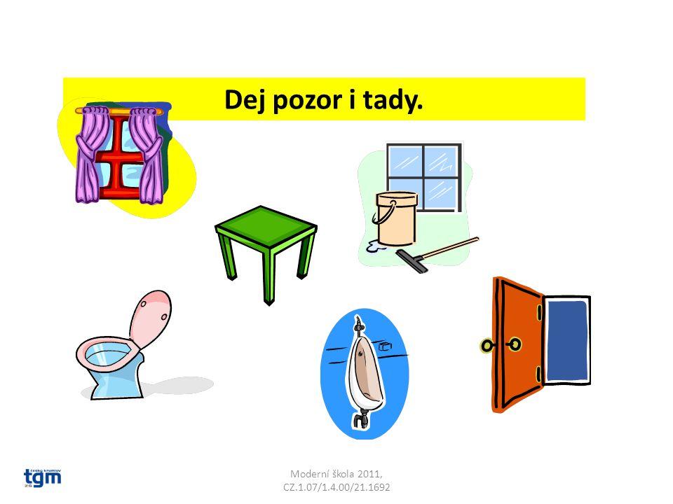 Moderní škola 2011, CZ.1.07/1.4.00/21.1692 Dej pozor i tady.