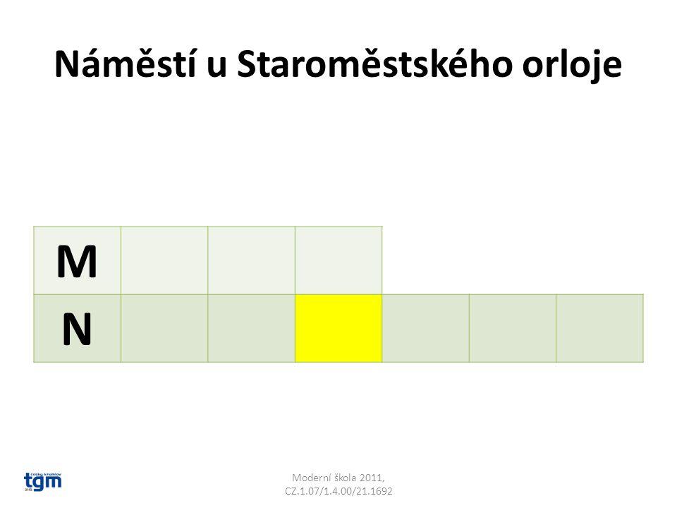 Náměstí u Staroměstského orloje Moderní škola 2011, CZ.1.07/1.4.00/21.1692 M N