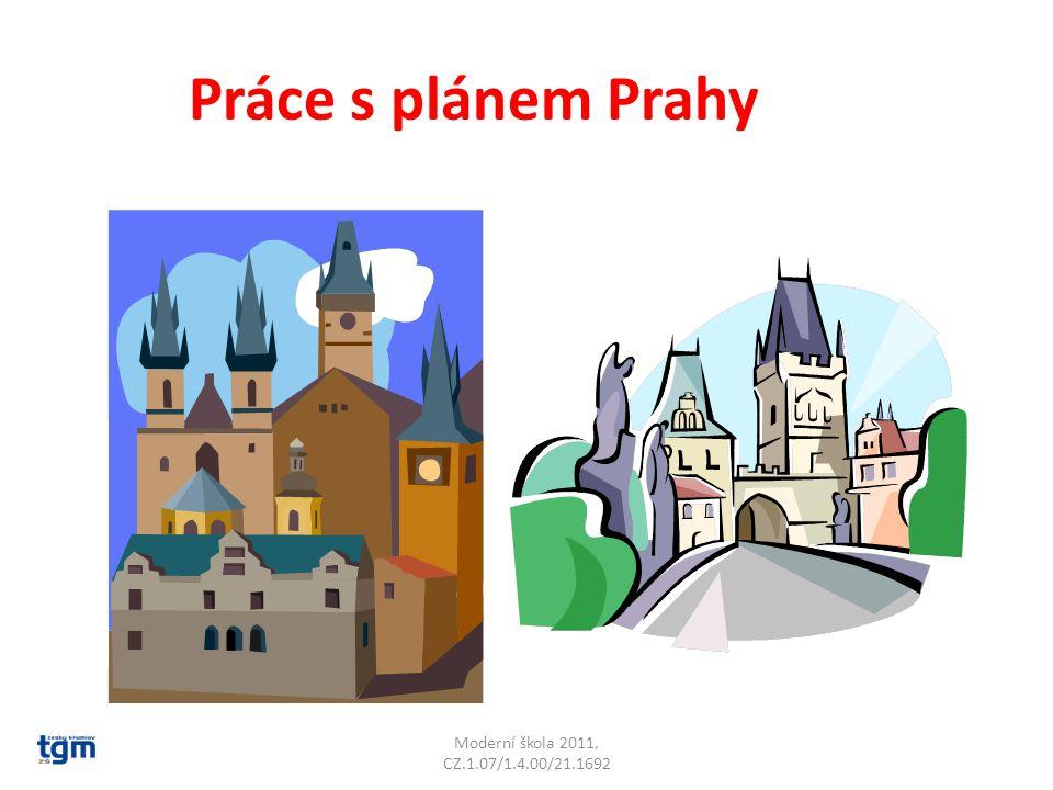Moderní škola 2011, CZ.1.07/1.4.00/21.1692 Práce s plánem Prahy