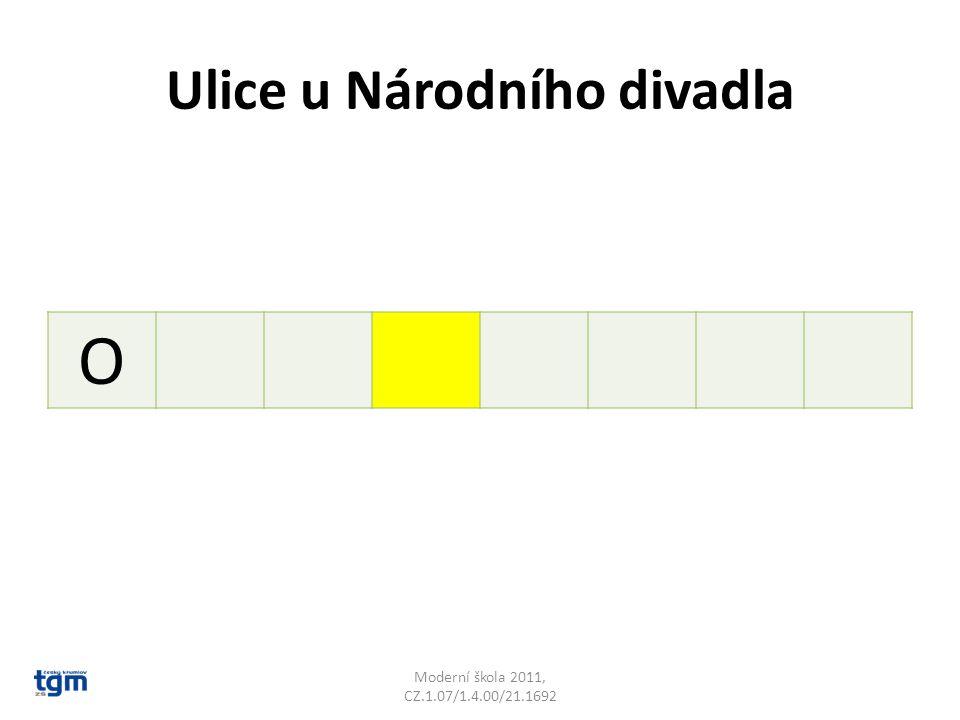 Ulice u Národního divadla O Moderní škola 2011, CZ.1.07/1.4.00/21.1692