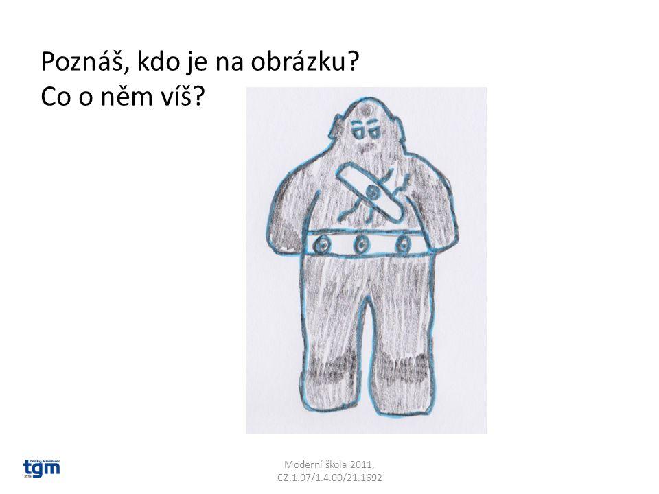 Moderní škola 2011, CZ.1.07/1.4.00/21.1692 Golem je člověkem oživená socha.