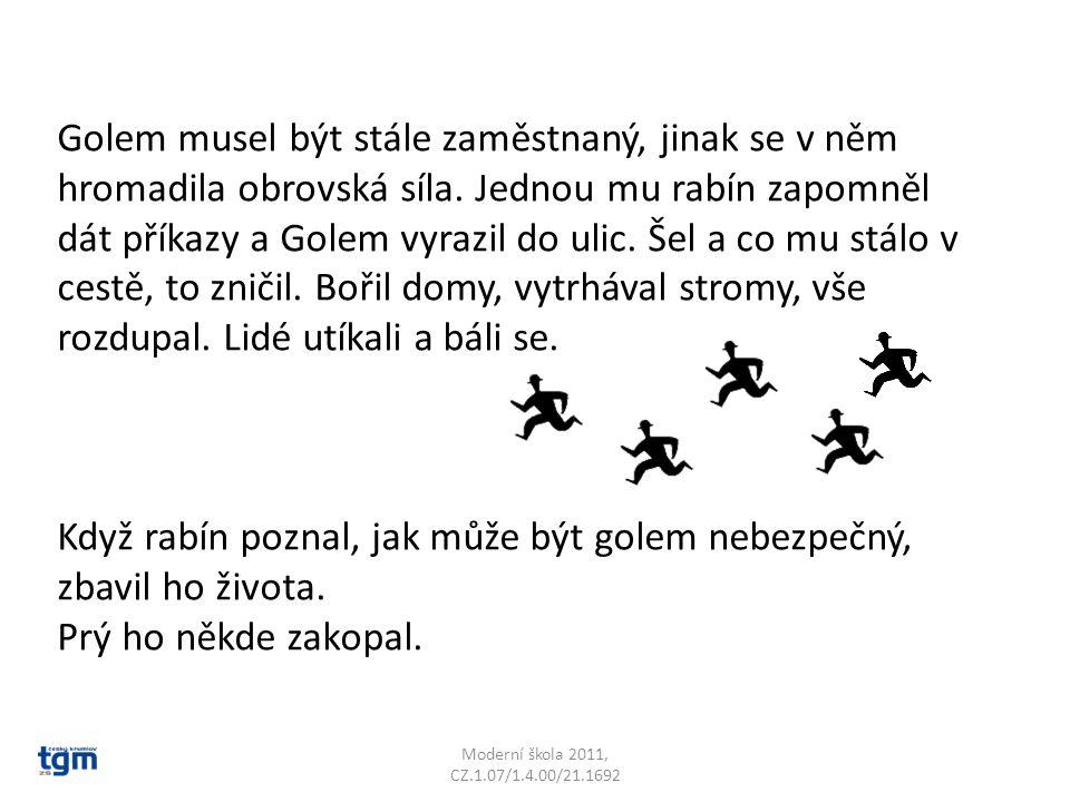 Moderní škola 2011, CZ.1.07/1.4.00/21.1692 Dodnes lidé Golema hledají, zatím marně.
