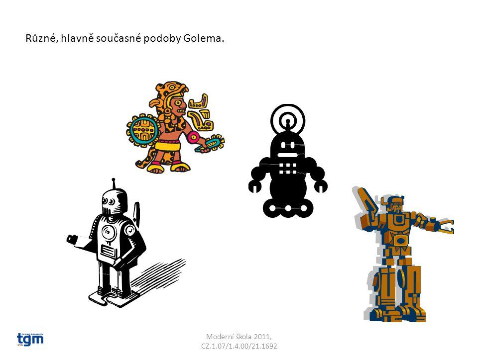 Moderní škola 2011, CZ.1.07/1.4.00/21.1692 Různé, hlavně současné podoby Golema.