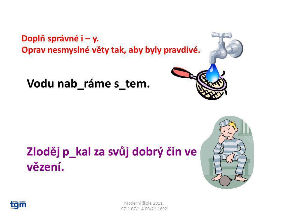 Moderní škola 2011, CZ.1.07/1.4.00/21.1692 Doplň správné i – y.