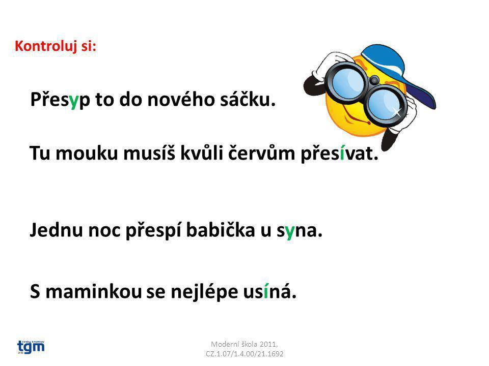 Moderní škola 2011, CZ.1.07/1.4.00/21.1692 Kontroluj si: Přesyp to do nového sáčku.