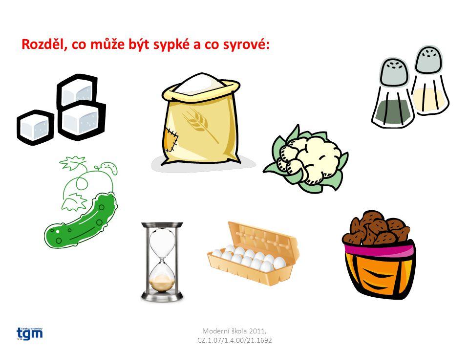 Moderní škola 2011, CZ.1.07/1.4.00/21.1692 Rozděl, co může být sypké a co syrové: