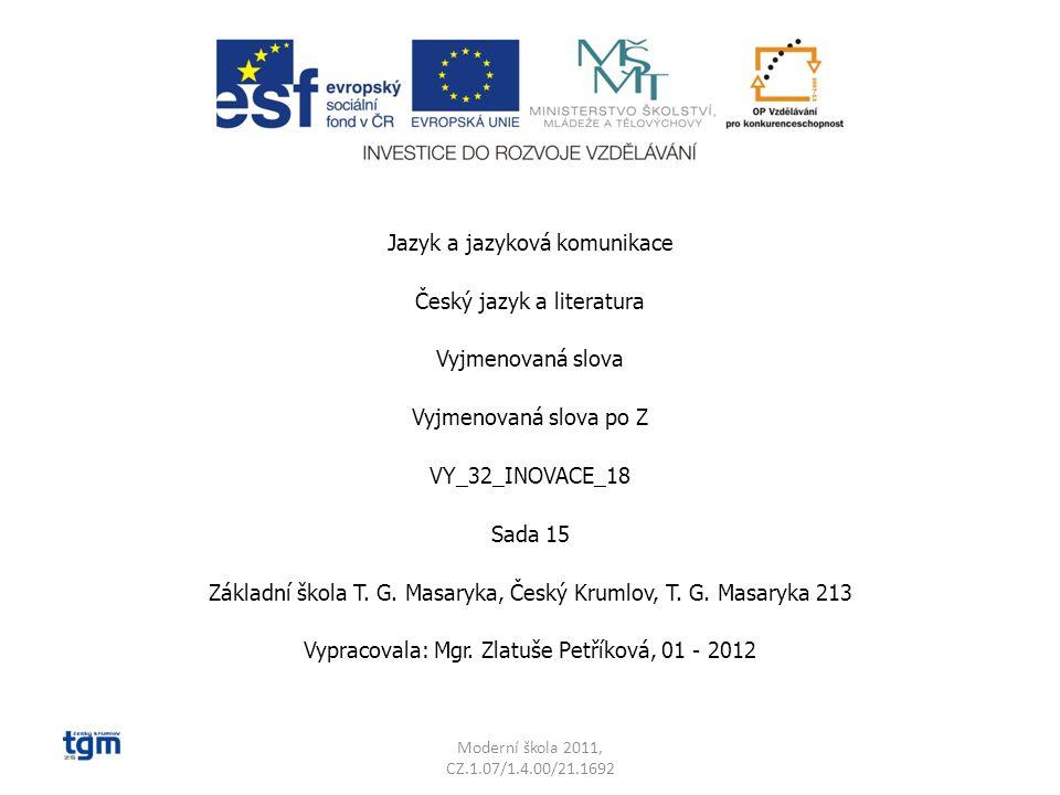 Moderní škola 2011, CZ.1.07/1.4.00/21.1692 Ruzyně je část (čtvrť) v Praze.