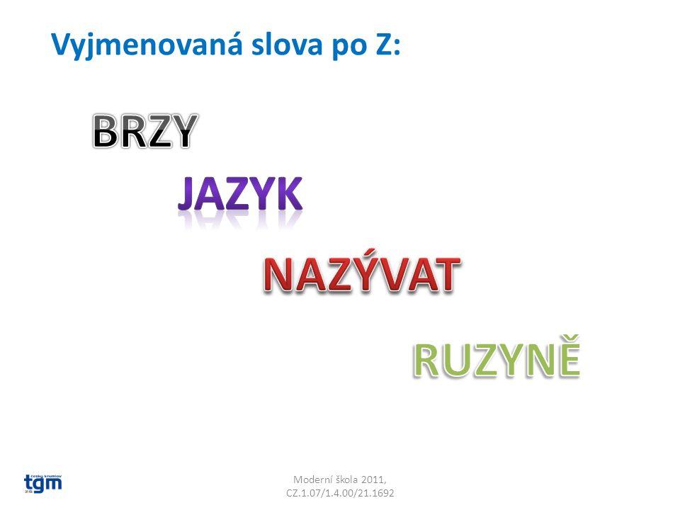 Moderní škola 2011, CZ.1.07/1.4.00/21.1692 Vyjmenovaná slova po Z: