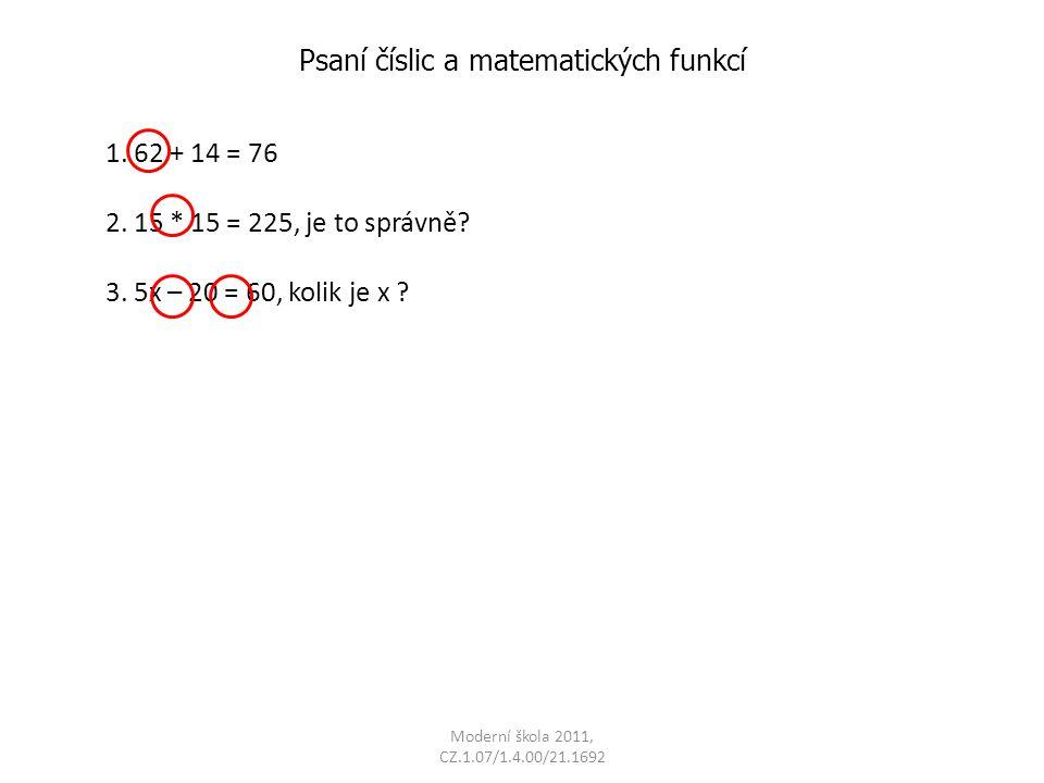 Moderní škola 2011, CZ.1.07/1.4.00/21.1692 Psaní číslic a matematických funkcí 1.