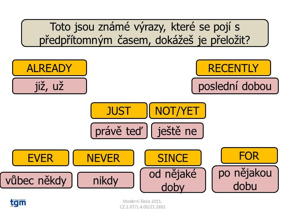 Moderní škola 2011, CZ.1.07/1.4.00/21.1692 I have been your English teacher… since September.