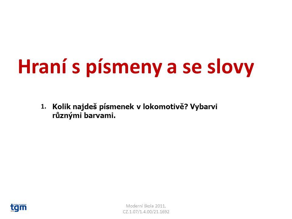 Hraní s písmeny a se slovy Moderní škola 2011, CZ.1.07/1.4.00/21.1692 Kolik najdeš písmenek v lokomotivě.