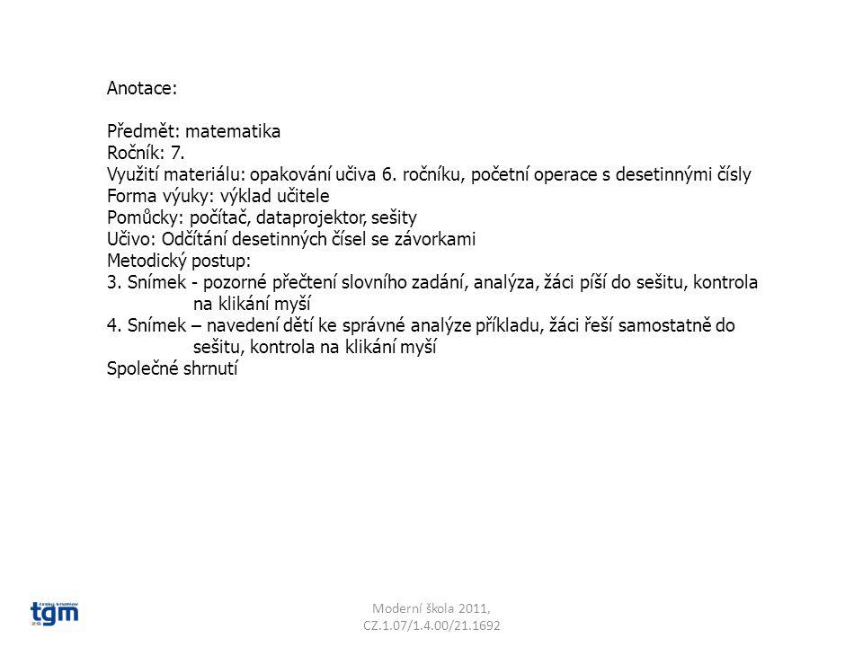 Anotace: Předmět: matematika Ročník: 7. Využití materiálu: opakování učiva 6. ročníku, početní operace s desetinnými čísly Forma výuky: výklad učitele