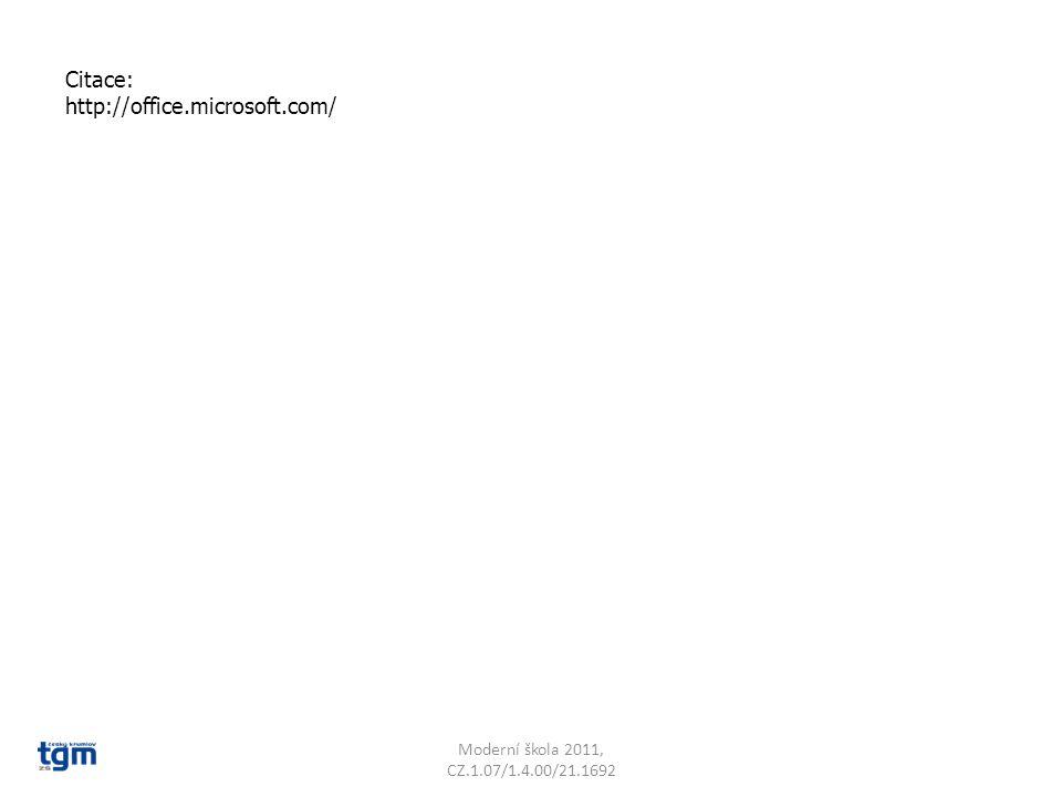 Citace: http://office.microsoft.com/ Moderní škola 2011, CZ.1.07/1.4.00/21.1692