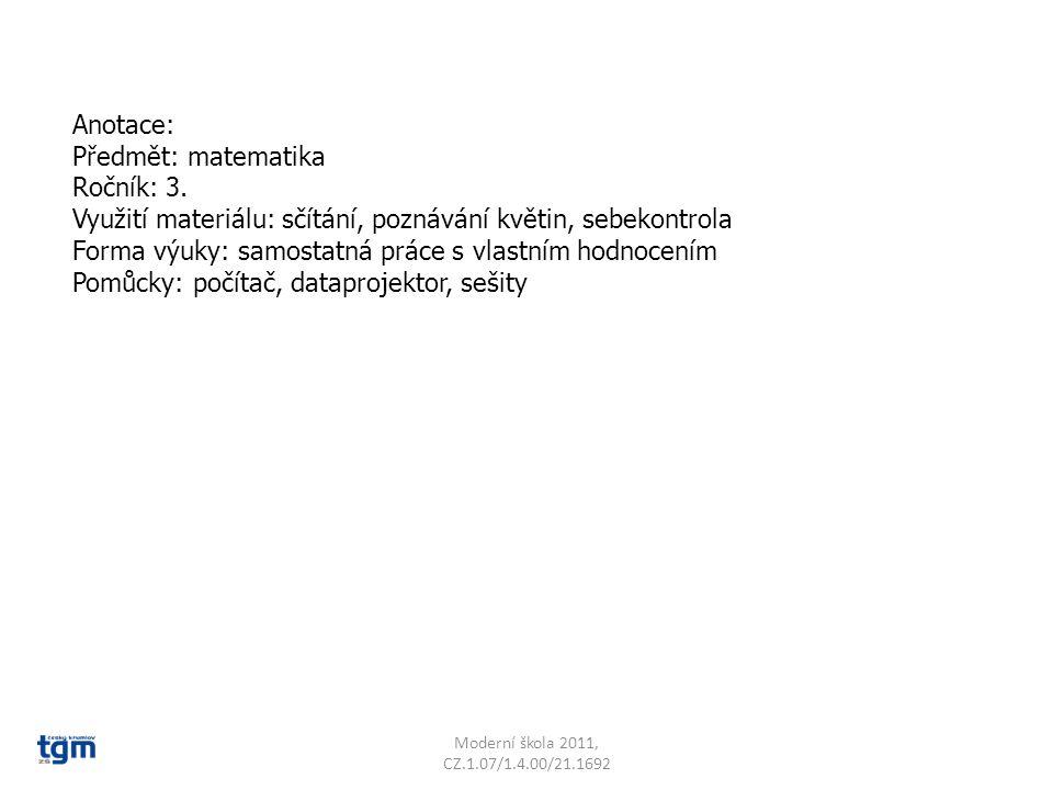 Anotace: Předmět: matematika Ročník: 3. Využití materiálu: sčítání, poznávání květin, sebekontrola Forma výuky: samostatná práce s vlastním hodnocením