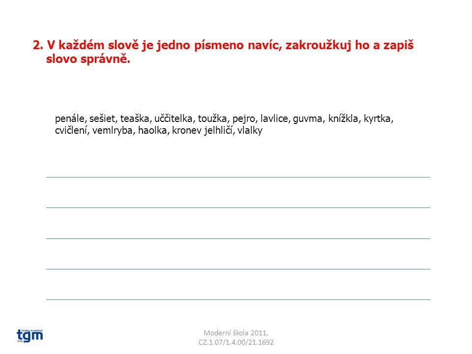 Moderní škola 2011, CZ.1.07/1.4.00/21.1692 2.