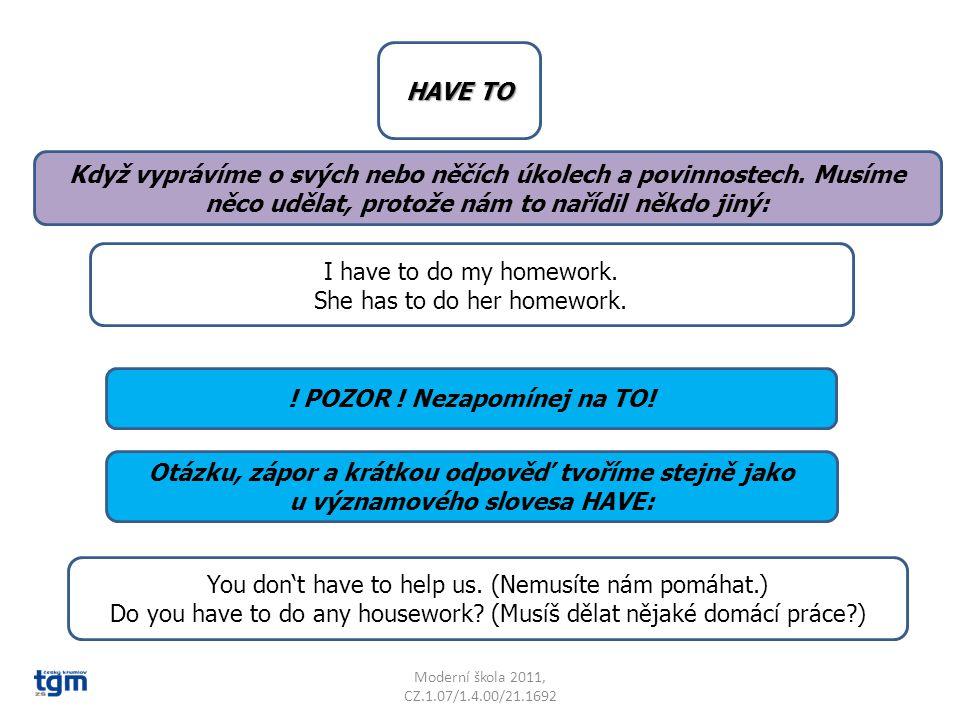 Moderní škola 2011, CZ.1.07/1.4.00/21.1692 V minulém čase používáme opisný tvar HAD TO.