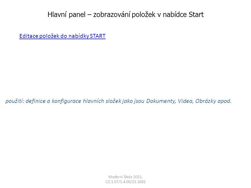 Hlavní panel – zobrazování položek v nabídce Start použití: definice a konfigurace hlavních složek jako jsou Dokumenty, Videa, Obrázky apod.