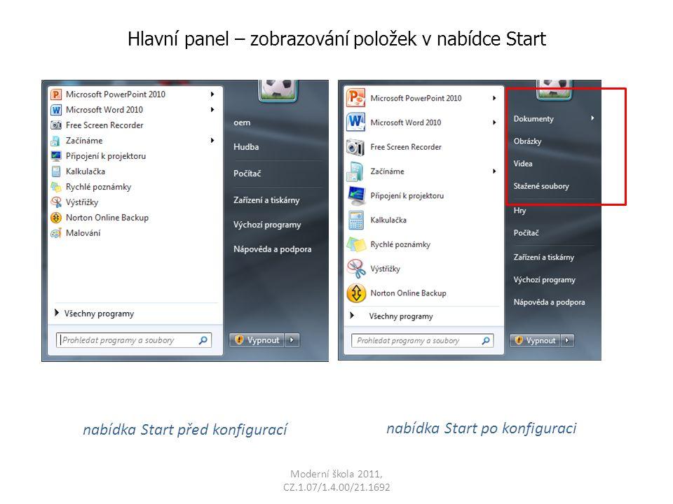 Moderní škola 2011, CZ.1.07/1.4.00/21.1692 Hlavní panel – zobrazování položek v nabídce Start nabídka Start před konfigurací nabídka Start po konfiguraci