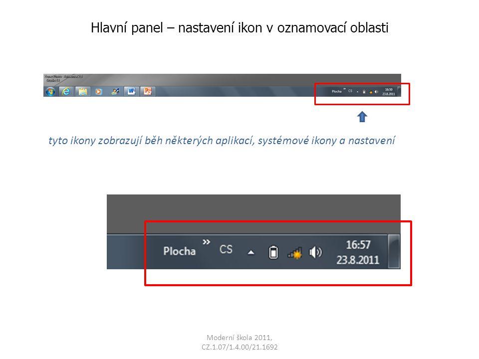 Moderní škola 2011, CZ.1.07/1.4.00/21.1692 Hlavní panel – nastavení ikon v oznamovací oblasti vybereme vlastnosti 1.
