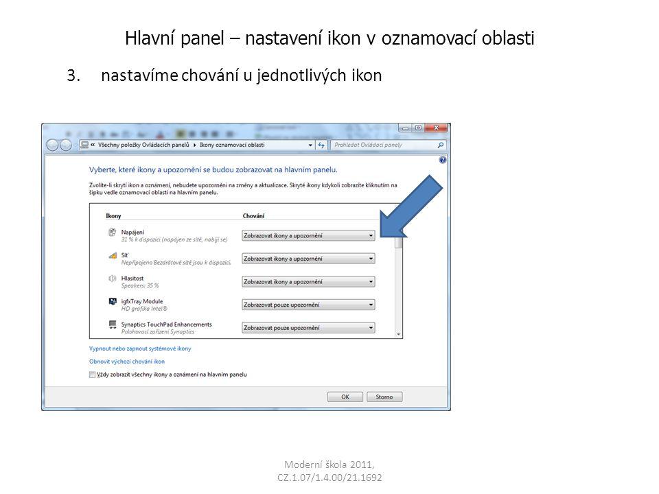 Moderní škola 2011, CZ.1.07/1.4.00/21.1692 Hlavní panel – nastavení ikon v oznamovací oblasti 4.