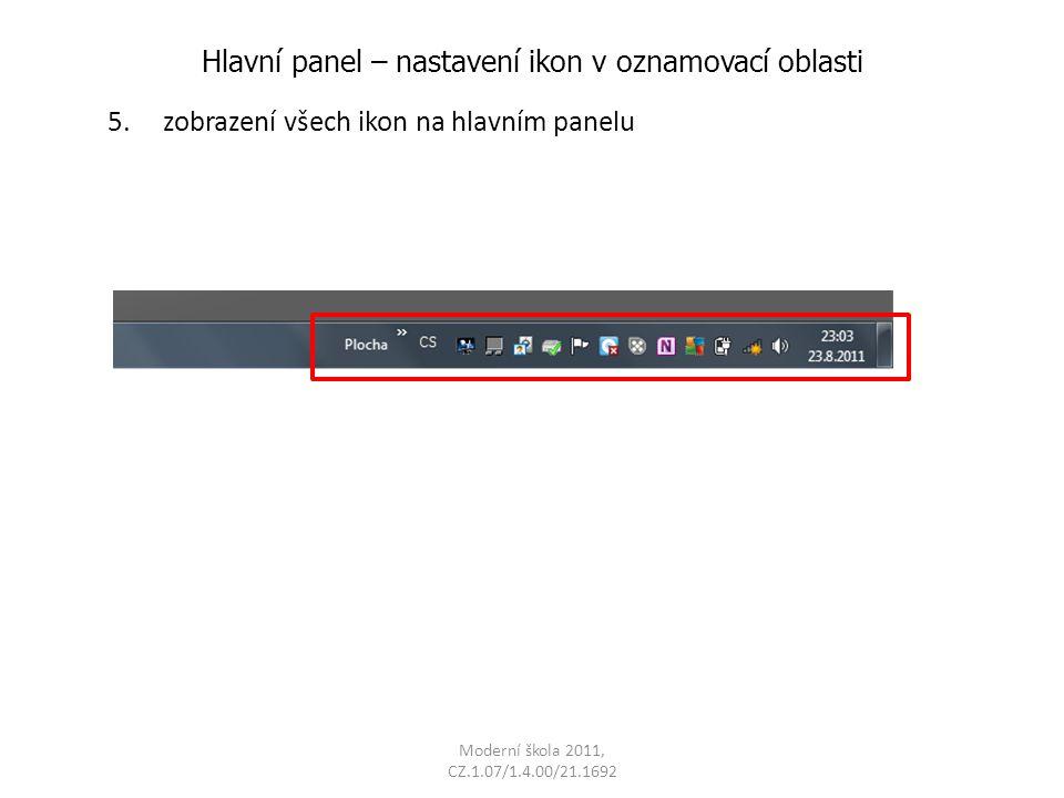Moderní škola 2011, CZ.1.07/1.4.00/21.1692 Hlavní panel – nastavení ikon v oznamovací oblasti 5.