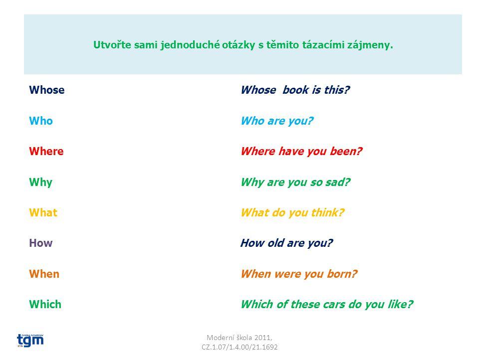 Zopakuj si Wh question words (krátká tázací zájmena začínající většinou písmeny wh).