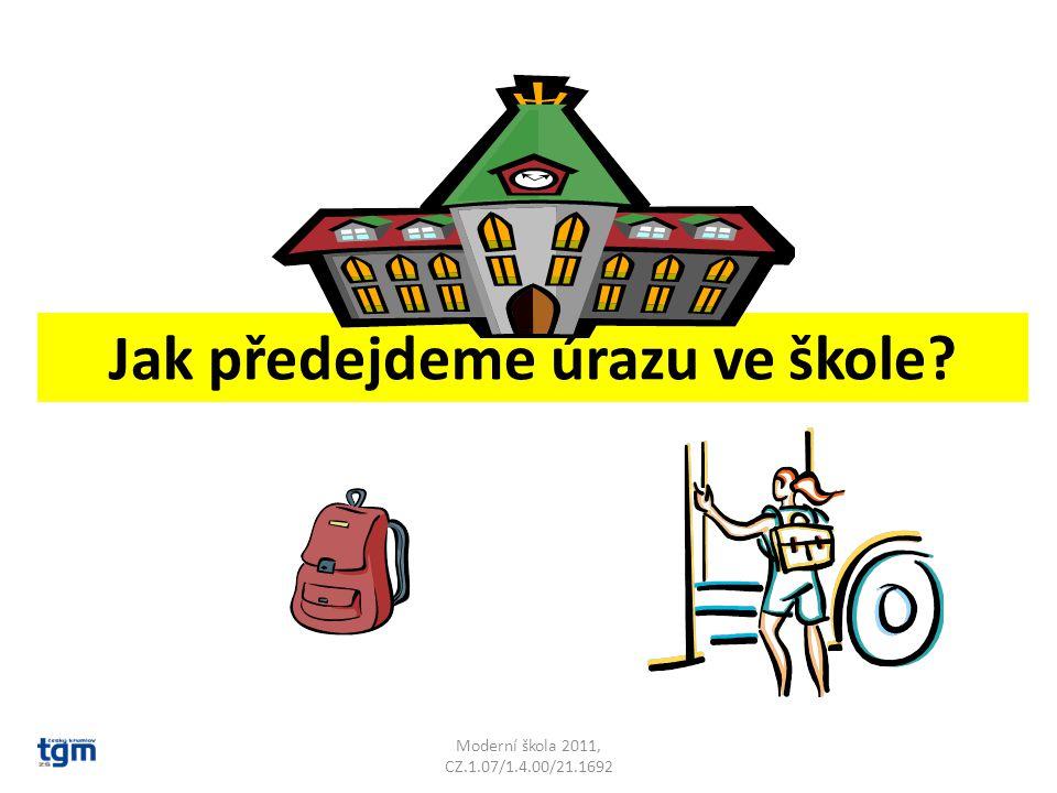 Moderní škola 2011, CZ.1.07/1.4.00/21.1692 Jak předejdeme úrazu ve škole?