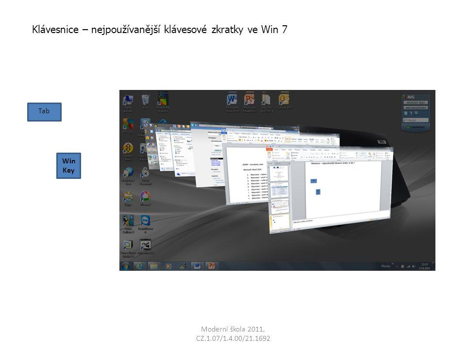 Moderní škola 2011, CZ.1.07/1.4.00/21.1692 Klávesnice – nejpoužívanější klávesové zkratky ve Win 7 Tab Win Key
