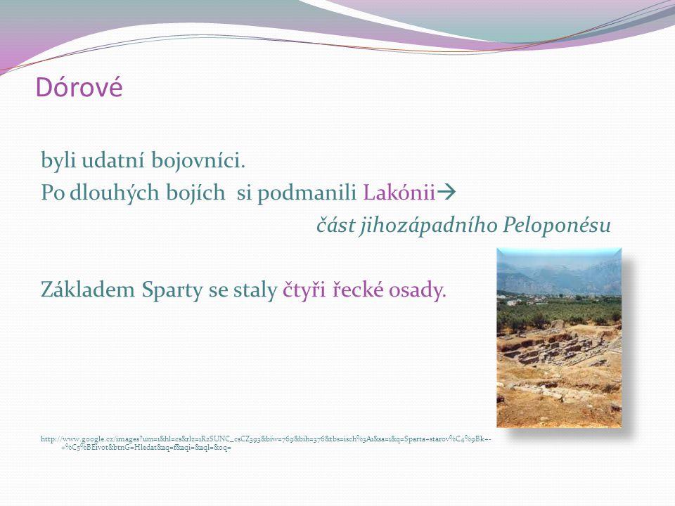 Sparta se nacházela na Peloponéském poloostrově. Spartský stát založili Dórové. http://www.google.cz/images?hl=cs&q=Sparta+vojensk%C3%BD+st%C3%A1t&rlz