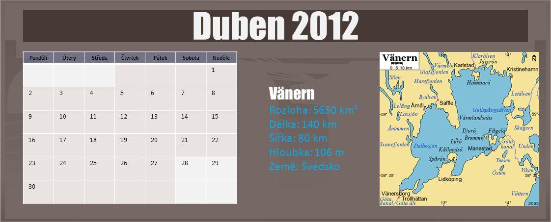 PondělíÚterýStředaČtvrtekPátekSobotaNeděle 1 2345678 9101112131415 16171819202122 23242526272829 30 Duben 2012 Vänern Rozloha: 5650 km² Délka: 140 km