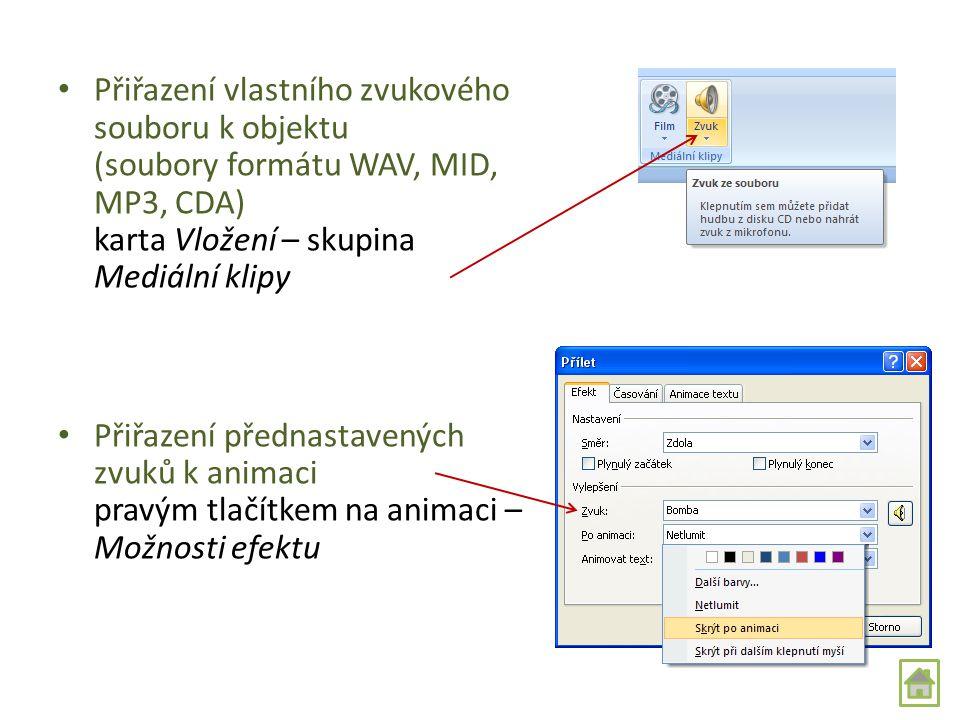 Nastavení efektů v prezentaci Přiřazení animace objektu na kartě Animace – ve skupině Animace – Vlastní animace – Přidat animaci Pořadí zobrazení obje