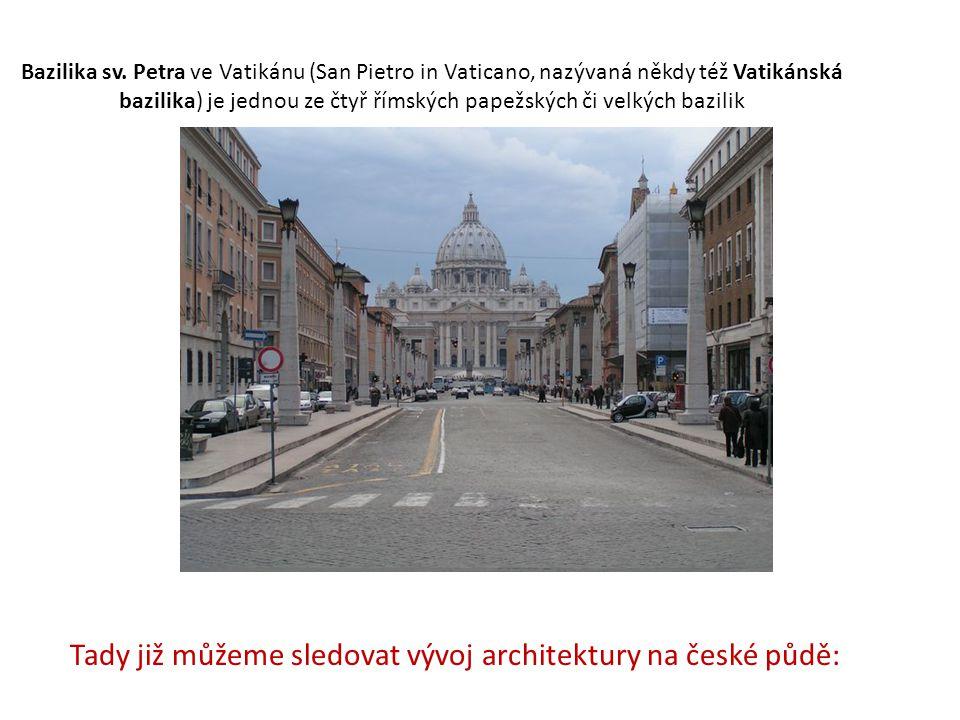Bazilika sv. Petra ve Vatikánu (San Pietro in Vaticano, nazývaná někdy též Vatikánská bazilika) je jednou ze čtyř římských papežských či velkých bazil