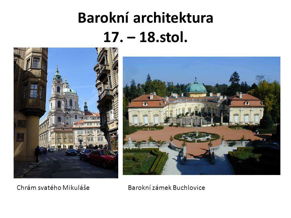 Barokní architektura 17. – 18.stol. Chrám svatého MikulášeBarokní zámek Buchlovice