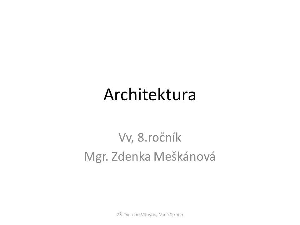 Architektura Vv, 8.ročník Mgr. Zdenka Meškánová ZŠ, Týn nad Vltavou, Malá Strana