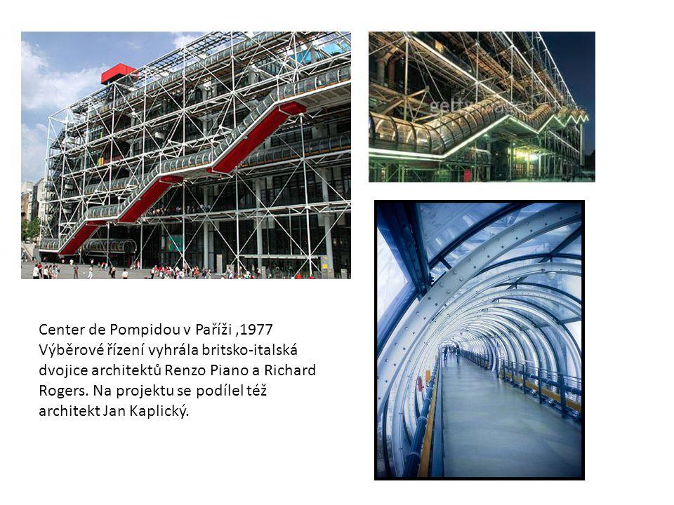 Center de Pompidou v Paříži,1977 Výběrové řízení vyhrála britsko-italská dvojice architektů Renzo Piano a Richard Rogers. Na projektu se podílel též a