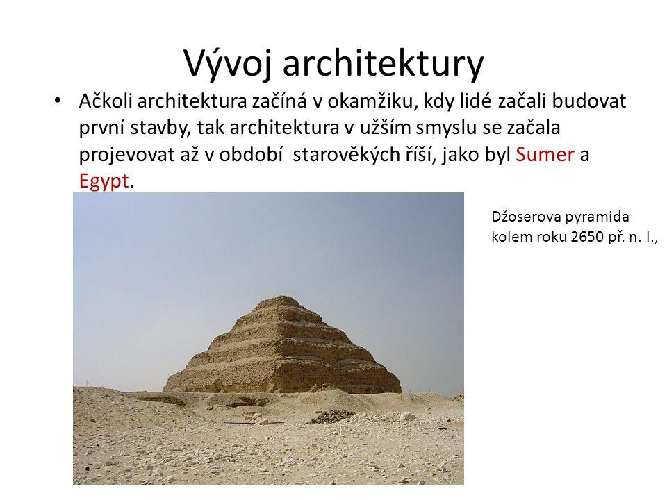 Vývoj architektury Ačkoli architektura začíná v okamžiku, kdy lidé začali budovat první stavby, tak architektura v užším smyslu se začala projevovat a