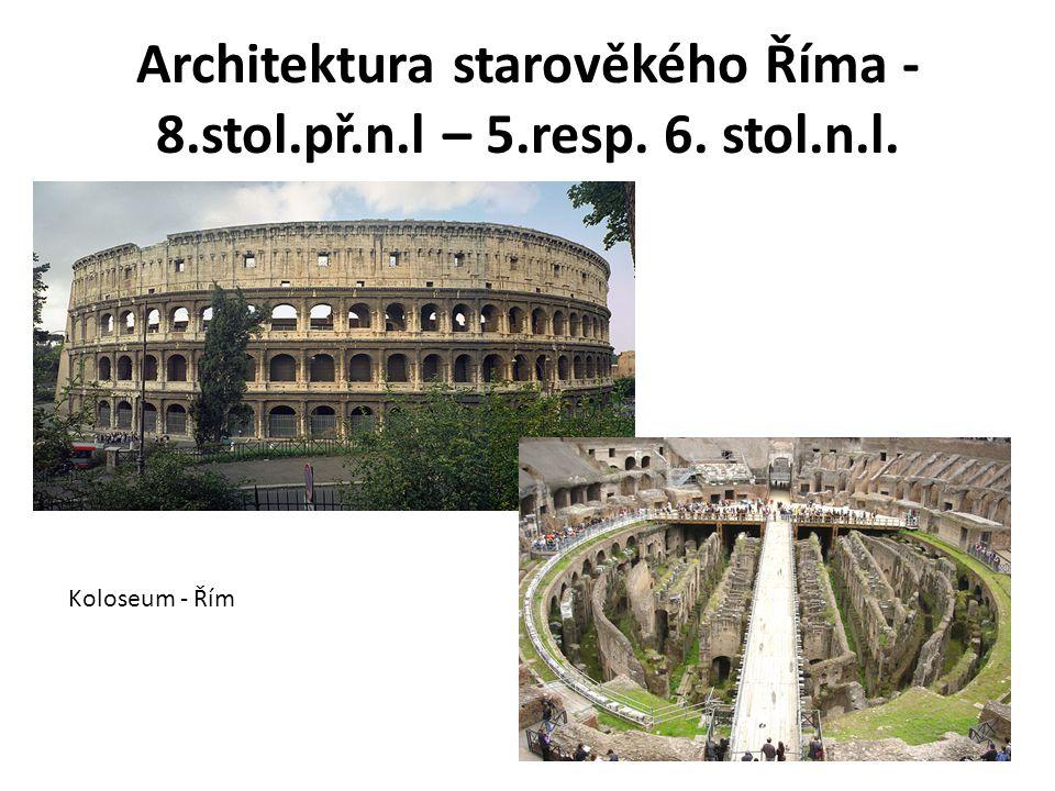 Architektura starověkého Říma - 8.stol.př.n.l – 5.resp. 6. stol.n.l. Koloseum - Řím