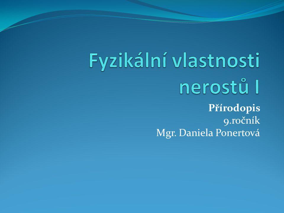 Přírodopis 9.ročník Mgr. Daniela Ponertová